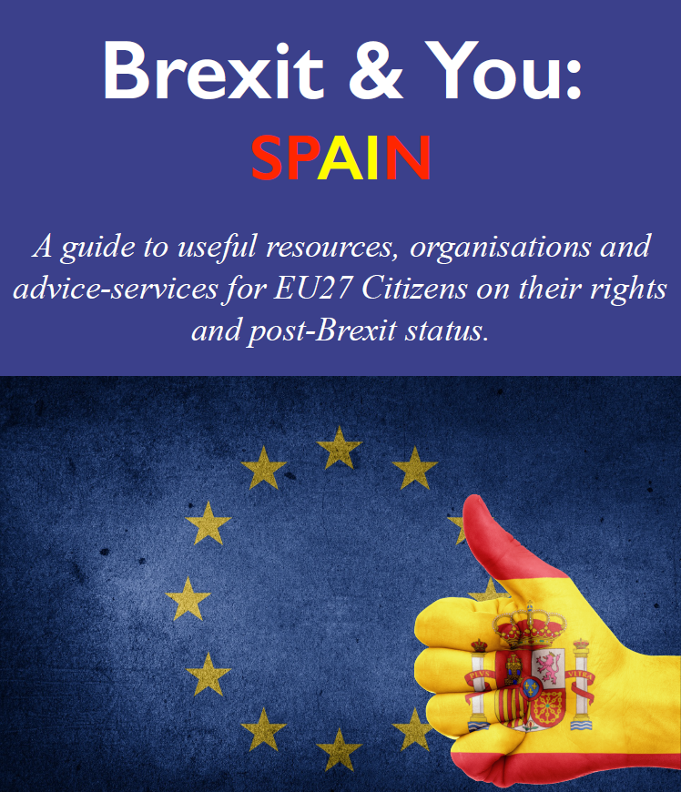 Brexit and You: Spain, is the first in a series of guides to useful resources, organisations and advice-services for EU27 Citizens on their rights and post-Brexit status.