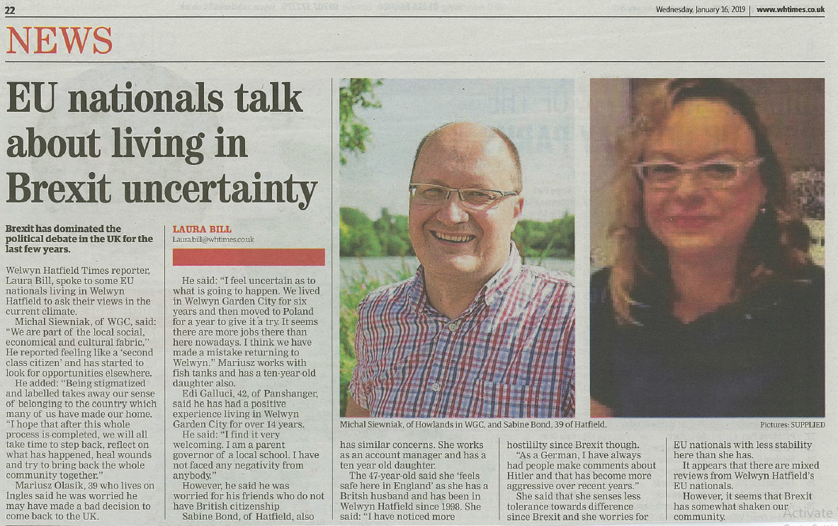 Michal Siewniak, New Europeans Regional Coordinator spoke to the Welwyn Hatfield Times about EU nationals  views on the Brexit uncertainty and whether they still feel welcome in the UK.